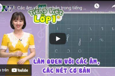 Bài 1: Các âm và nét cơ bản trong tiếng Việt | DẠY TIẾNG VIỆT LỚP 1 | VTV7