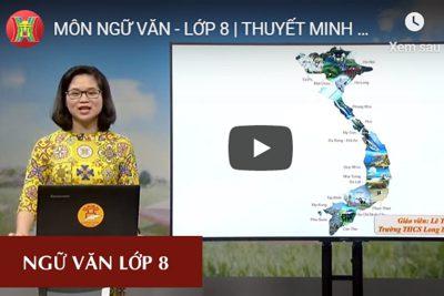 MÔN NGỮ VĂN – LỚP 8 | THUYẾT MINH VỀ MỘT DANH LAM THẮNG CẢNH | 10H00 NGÀY 01.04.2020