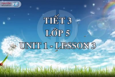 Demo tiết giảng mẫu Tiếng Anh 5 Tập 1: Tiết 3/Unit1/Lesson3