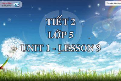 Demo tiết giảng mẫu Tiếng Anh 5 Tập 1: Tiết 2/Unit1/Lesson3
