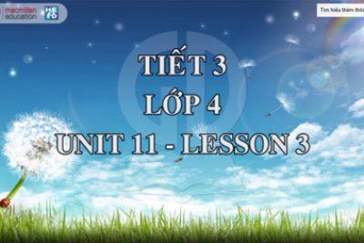 Demo tiết giảng mẫu Tiếng Anh 4 Tập 2: Tiết 3/ Unit 11/ Lesson3