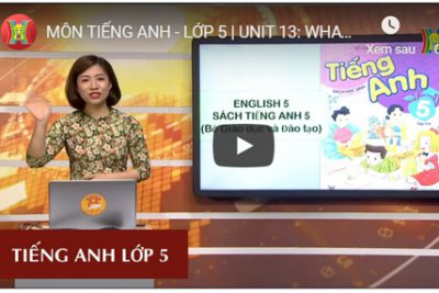MÔN TIẾNG ANH – LỚP 5 | UNIT 13: WHAT DO YOU DO IN YOUR FREE TIME? – LESSON 1 | 20H30 NGÀY 30.3.2020