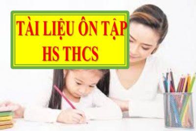 Tài liệu ôn tập dành cho HS THCS trong thời gian nghỉ học để phòng, chống dịch bệnh Covid-19