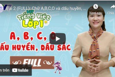 Bài 2 (FULL): Chữ A, B, C, O và dấu huyền, dấu sắc | DẠY TIẾNG VIỆT LỚP 1 | VTV7