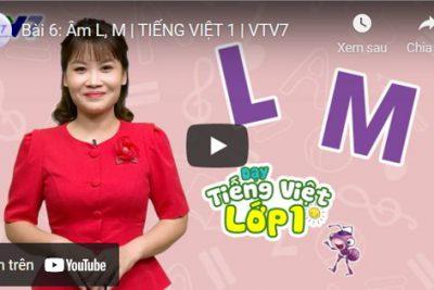 Bài 6: Âm L, M | TIẾNG VIỆT 1 | VTV7