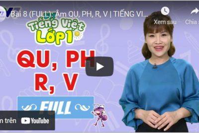 Bài 8 (FULL): Âm QU, PH, R, V | TIẾNG VIỆT 1 | VTV7