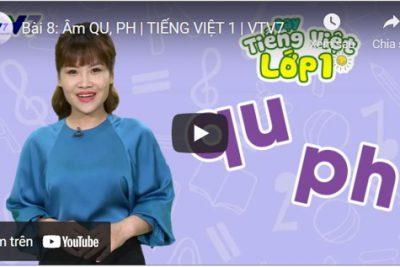 Bài 8: Âm QU, PH | TIẾNG VIỆT 1 | VTV7