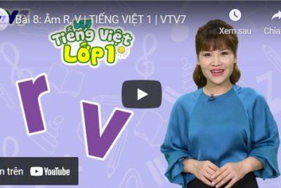 Bài 8: Âm R, V | TIẾNG VIỆT 1 | VTV7