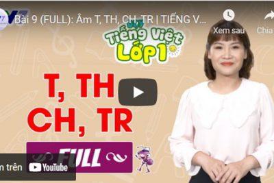 Bài 9 (FULL): Âm T, TH, CH, TR | TIẾNG VIỆT 1 | VTV7