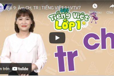 Bài 9: Âm CH, TR | TIẾNG VIỆT 1 | VTV7