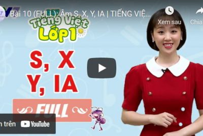 Bài 10 (FULL): Âm S, X, Y, IA | TIẾNG VIỆT 1 | VTV7