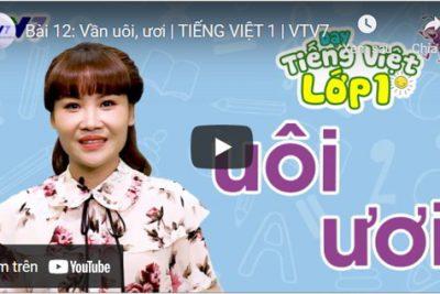Bài 12: Vần uôi, ươi | TIẾNG VIỆT 1 | VTV7