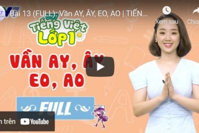 Bài 13 (FULL): Vần ay, ây, eo, ao | TIẾNG VIỆT 1 | VTV7