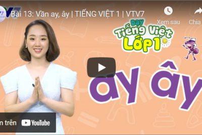 Bài 13: Vần ay, ây | TIẾNG VIỆT 1 | VTV7