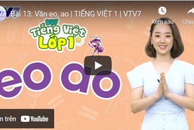 Bài 13: Vần eo, ao | TIẾNG VIỆT 1 | VTV7