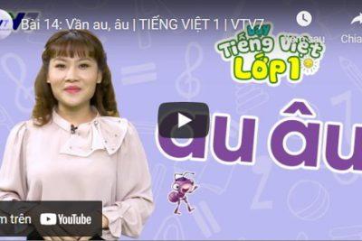 Bài 14: Vần au, âu | TIẾNG VIỆT 1 | VTV7