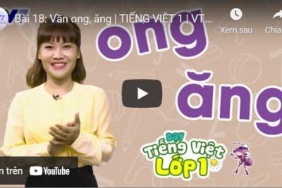 Bài 18: Vần ong, ăng   TIẾNG VIỆT 1   VTV7