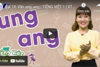 Bài 18: Vần ung, ang   TIẾNG VIỆT 1   VTV7