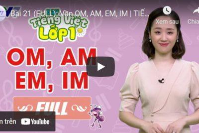 Bài 21 (FULL): Vần om, am, em, im   TIẾNG VIỆT 1   VTV7