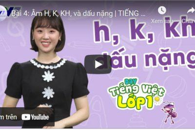 Bài 4: Âm H, K, KH, và dấu nặng | TIẾNG VIỆT 1 | VTV7