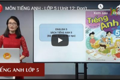 MÔN TIẾNG ANH – LỚP 5 | Unit 12: Don't ride your bike too fast! Lesson 2 | 20H30 NGÀY 23.03.2020