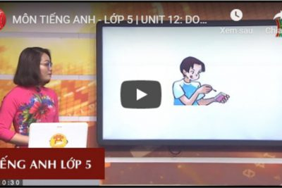 MÔN TIẾNG ANH – LỚP 5 | UNIT 12: DON'T RIDE YOUR BIKE TOO FAST | 20H30 NGÀY 19.03.2020