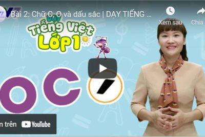 Bài 2: Chữ C, O và dấu sắc | DẠY TIẾNG VIỆT LỚP 1 | VTV7